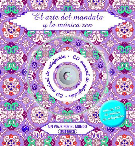 Un Viaje Por El Mundo Con Cd Musical De Relajacion El Arte Del Mandala Y La Musica Zen