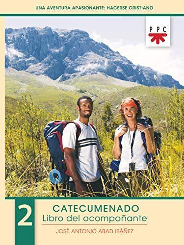 Una Aventura Apasionante Hacerse Cristiano 2 Libro Acompanante Catequesis Burgos