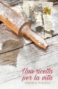 Una Ricetta Per La Vita Italian Edition