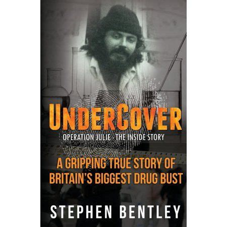 Undercover Operation Julie The Inside Story A Gripping True Story Of Britain S Biggest Drug Bust True Crime English Edition
