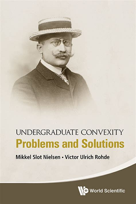Undergraduate Convexity Problems And Solutions