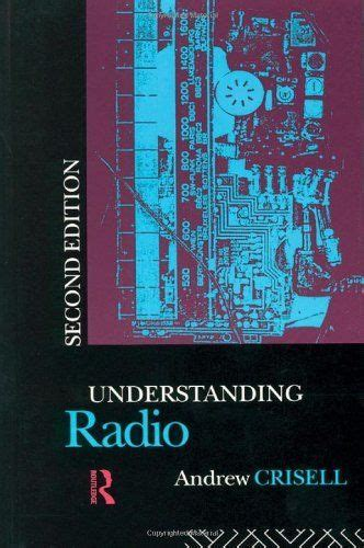 Understanding Radio Studies In Culture And Communication By Andrew Crisell 1994 09 14