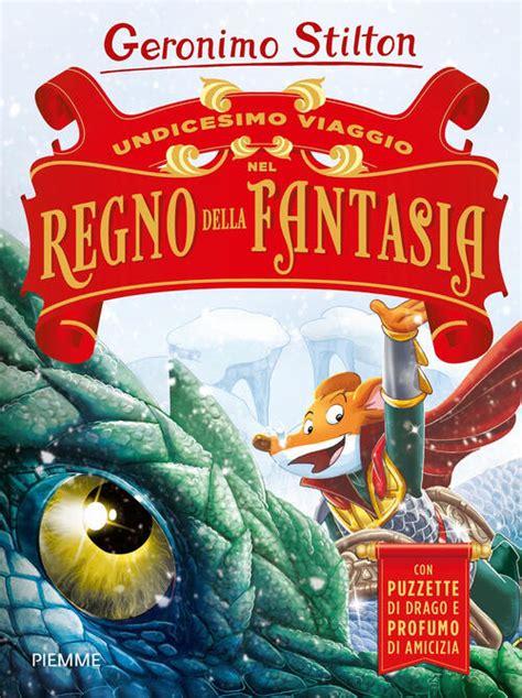 Descargar libros Undicesimo Viaggio Nel Regno Della Fantasia Ediz A Colori PDF Gratis