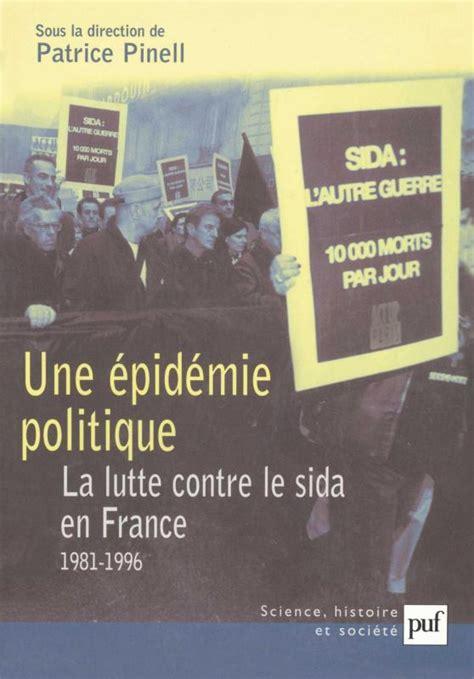 Une Epidemie Politique La Lutte Contre Le Sida En France 1981 1996