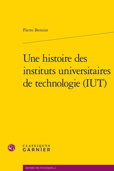 Une Histoire Des Instituts Universitaires De Technologie Iut