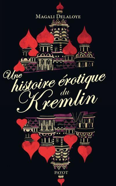 Une Histoire Erotique Du Kremlin Divan Le Terrible A Raissa Gorbatchev