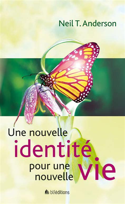 Une Nouvelle Identite Pour Une Nouvelle Vie