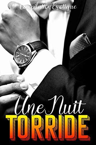 Une Nuit Torride Compilation De Nouvelles Erotiques