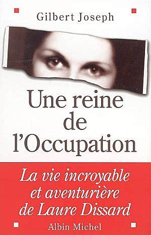 Une Reine De L Occupation La Vie Incroyable Et Aventuriere De Laure Dissard