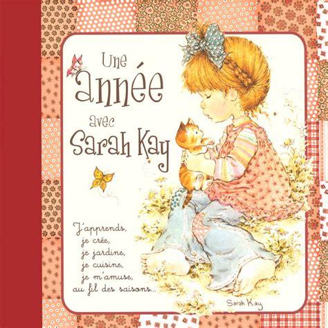 Une année avec Sarah Kay : J'apprends, je crée, ja jardine, je cuisine, je m'amuse, au fil des saisons...