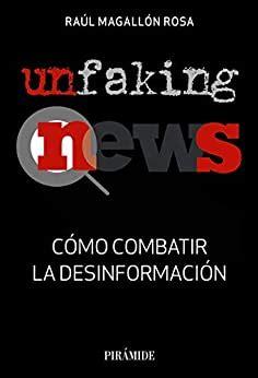Unfakingnews Como Combatir La Desinformacion Medios