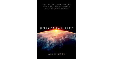 Universal Life An Inside Look Behind The Race To Discover Life Beyond Earth