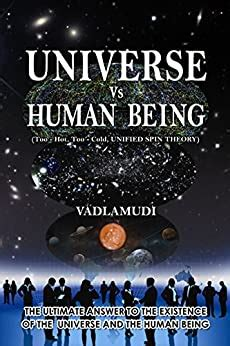 Universe Vs Human Being Too Hot Too Cold Unified Spin Theory English Edition
