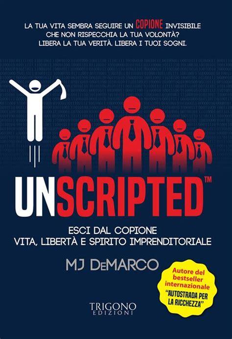 Unscripted Esci Dal Copione Vita Libert E Spirito Imprenditoriale