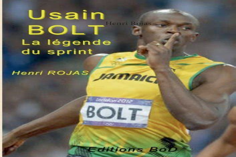 Usain Bolt La Legende Du Sprint