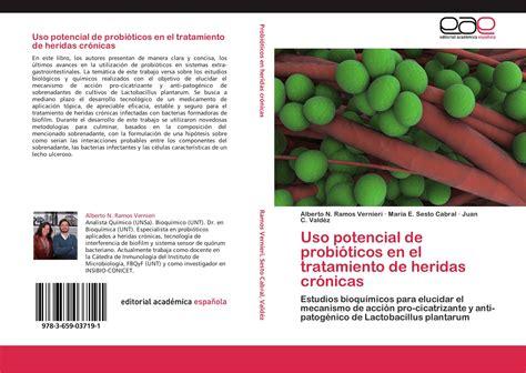 Uso Potencial De Probioticos En El Tratamiento De Heridas Cronicas