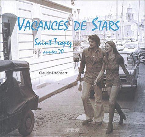 Vacances De Stars Saint Tropez Annees 70