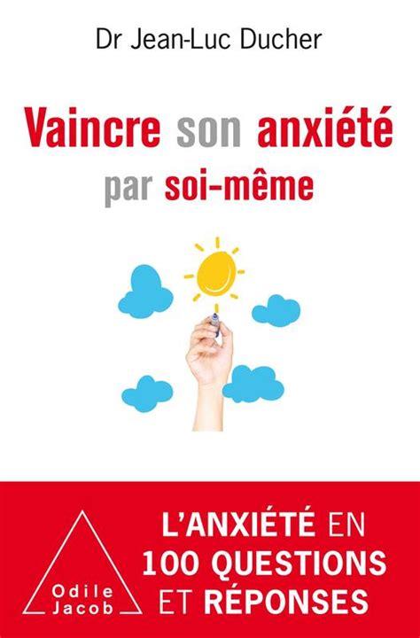Vaincre Son Anxiete Par Soi Meme Oj Psychologie