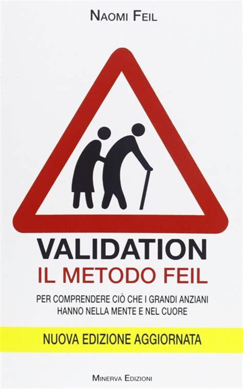 Validation. Il metodo Feil. Per comprendere ciò che i grandi anziani fanno nella mente e nel cuore