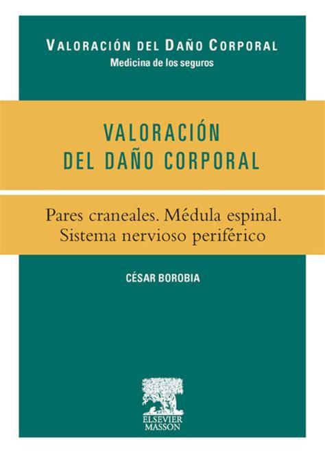 Valoracion Del Dano Corporal Pares Craneales Medula Espinal Sistema Nervioso Periferico