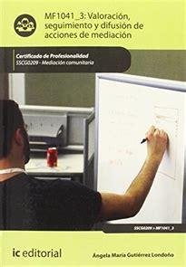 Valoracion Seguimiento Y Difusion De Acciones De Mediacion Sscg0209 Mediacion Comunitaria