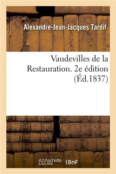 Vaudevilles De La Restauration 2e Edition Arts