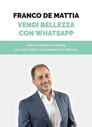 Vendi bellezza con WhatsApp. Il primo sistema di coaching per centri estetici che aumenta il tuo fatturato
