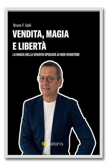 Vendita Magia E Liberta La Magia Della Vendita Spiegata Ai Non Venditori