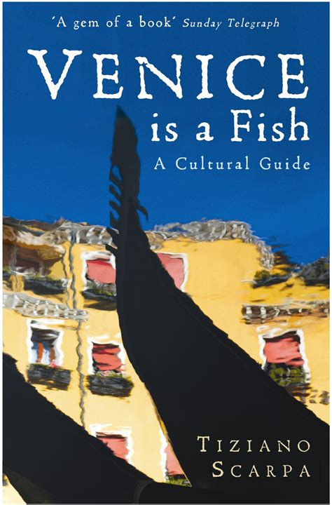 Venice Is A Fish A Cultural Guide