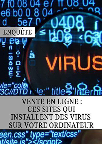 Vente En Ligne Ces Sites Qui Installent Des Virus Sur Votre Ordinateur