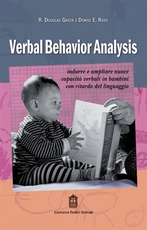 Verbal behavior analysis. Indurre e ampliare nuove capacità verbali in bambini con ritardo del linguaggio