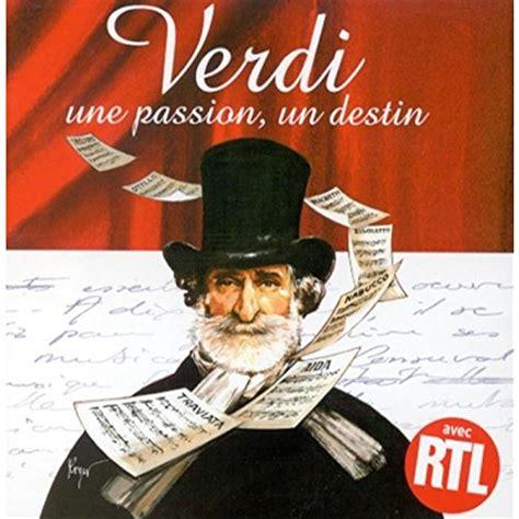 Verdi Une Passion Un Destin