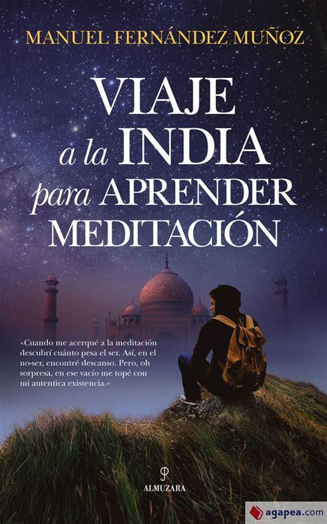 Viaje A La India Para Aprender Meditacion Espiritualidad