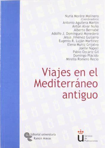 Viajes En El Mediterraneo Antiguo Universidad Rey Juan Carlos