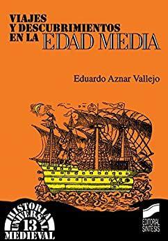 Viajes Y Descubrimientos En La Edad Media Historia Universal Medieval