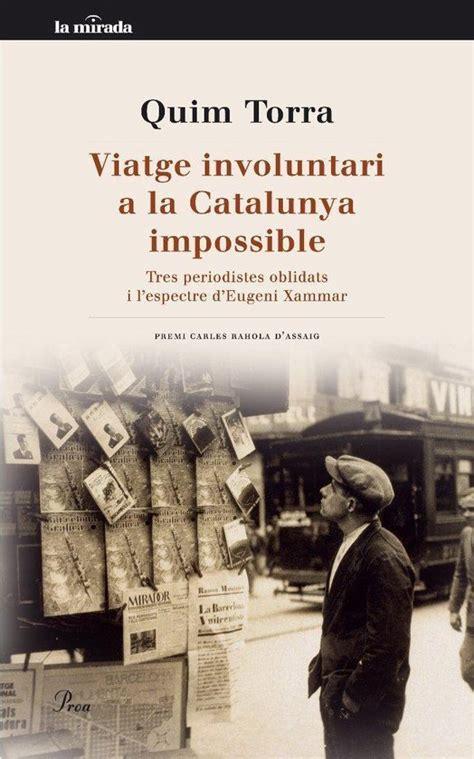 Viatge Involuntari A La Catalunya Impossible La Mirada
