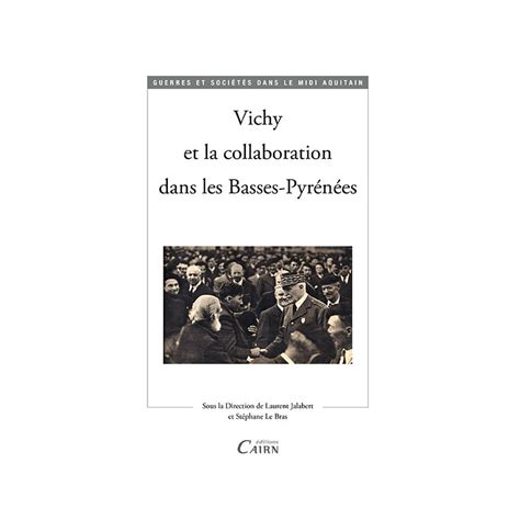 Vichy Et La Collaboration Dans Les Basses Pyrenees