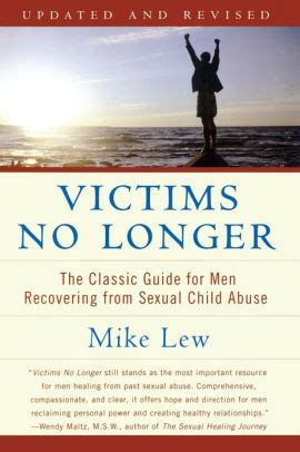 Victims No Longer Second Edition The Classic Guide For Men Recovering From Sexual Child Abuse