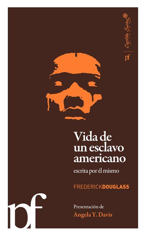 Vida De Un Esclavo Americano Escrita Por El Mismo Polifonias Capitan Swing