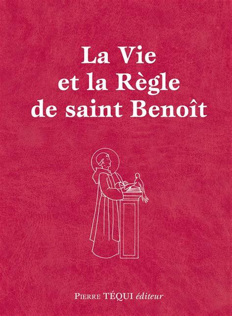 Vie Et Regle De Saint Benoit