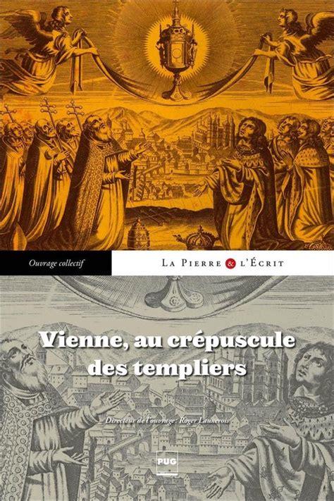 Vienne Au Crepuscule Des Templiers