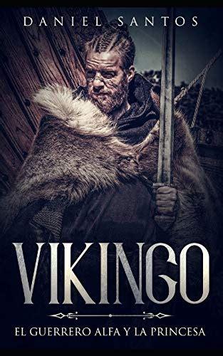 Vikingo El Guerrero Alfa Y La Princesa Novela De Romance Fantasia Y Erotica