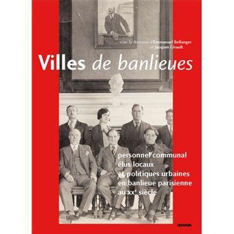Villes De Banlieue Personnel Communal Et Politiques Municipales En Region Parisienne Au Xxe Siecle