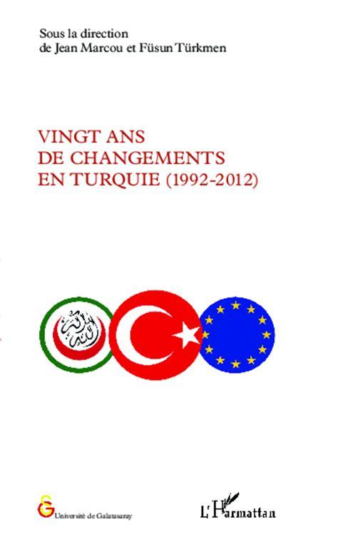 Vingt Ans De Changements En Turquie 1992 2012