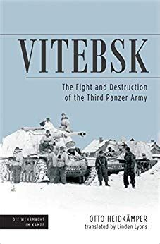 Vitebsk The Fight And Destruction Of Third Panzer Army Die Wehrmacht Im Kampf Book 1 English Edition