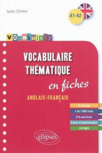 Vocabulary Anglais Vocabulaire Thematique Fiches Anglais Francais Avec Exercices Corriges A1 A2