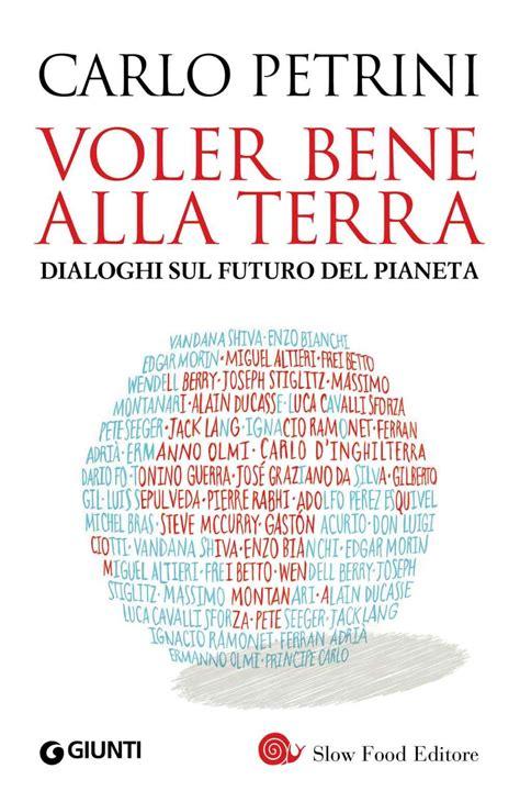 Voler Bene Alla Terra Dialoghi Sul Futuro Del Pianeta