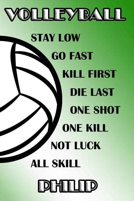 Volleyball Stay Low Go Fast Kill First Die Last One Shot One Kill Not Luck All Skill Roman College Ruled Composition Book Green And White School Colors
