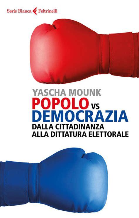 Vs Democrazia Dalla Cittadinanza Alla Dittatura Elettorale