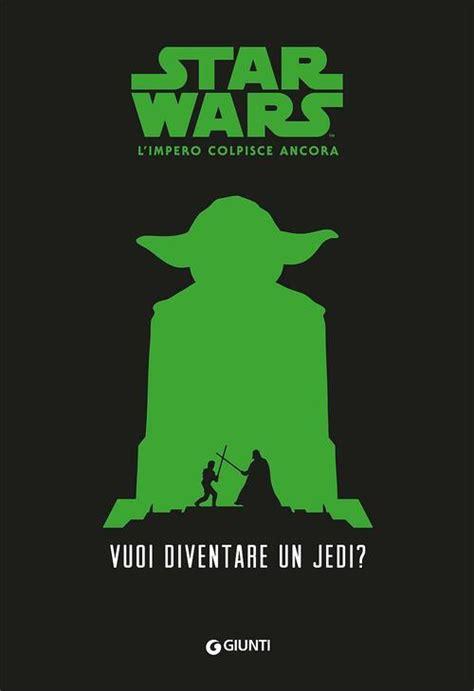 Vuoi Diventare Un Jedi Star Wars Limpero Colpisce Ancora